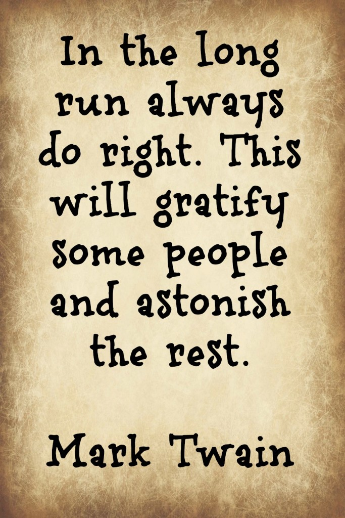 Always do right Mark Twain