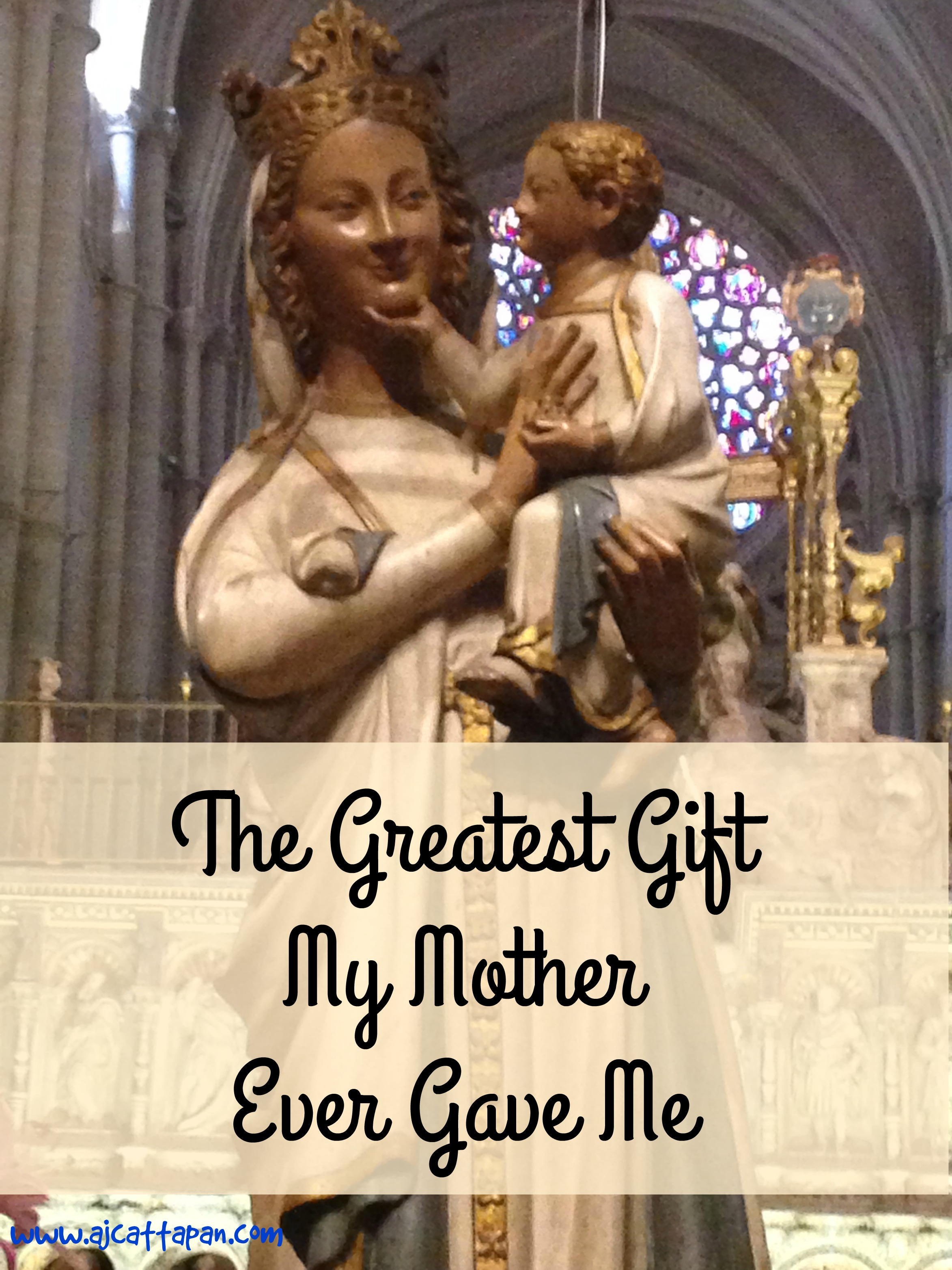 The wise men may have given Jesus gold, frankincense, and myrrh, but those gifts are nothing compared to what my mother gave me.