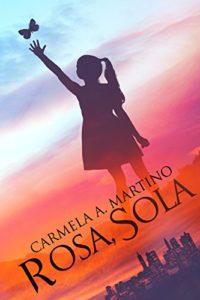 Monday Book Review: Rosa, Sola by Carmela Martino